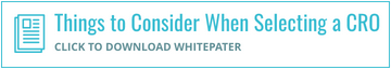 Things to Consider When Selecting a CRO - Click to download white paper